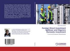 Bookcover of Foreign Direct Investment Spillover and Nigeria's Domestic Investment