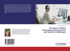Borítókép a  The Role of Office Technology Management and Security Challenges - hoz