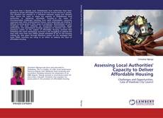 Bookcover of Assessing Local Authorities' Capacity to Deliver Affordable Housing