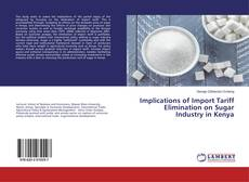 Bookcover of Implications of Import Tariff Elimination on Sugar Industry in Kenya
