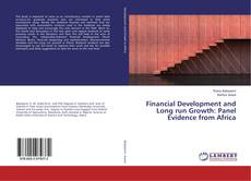 Bookcover of Financial Development and Long run Growth: Panel Evidence from Africa