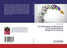 Bookcover of An Evaluation of the Impact of the Jolly Phonics Program on Literacy