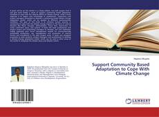 Bookcover of Support Community Based Adaptation to Cope With Climate Change