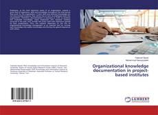 Portada del libro de Organizational knowledge documentation in project-based institutes