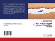 Bookcover of Factors Determining the Prevalence of HIV/AIDS In Ethiopia