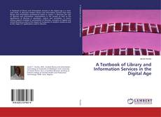 Bookcover of A Textbook of Library and Information Services in the Digital Age