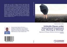 Couverture de Umbrella Clause under International Investment Law: Waning or Shining?