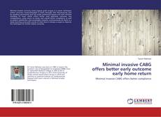 Bookcover of Minimal invasive CABG offers better early outcome early home return