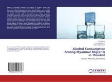 Portada del libro de Alcohol Consumption Among Myanmar Migrants in Thailand