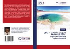Bookcover of DOM = Dinamik Oluşum Mekanizması ve Toplum Hayatının Düzenlenmesi