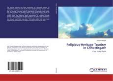 Portada del libro de Religious-Heritage Tourism in Chhattisgarh