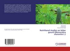 Bookcover of Nutritional studies on bitter gourd (Momordica charantia L.)