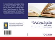Buchcover von Effects of waste dump sites on the quality of shallow well water