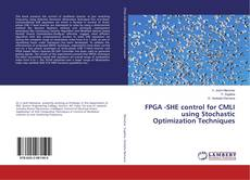 Bookcover of FPGA -SHE control for CMLI using Stochastic Optimization Techniques