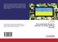 Capa do livro de The existential threat to Ukraine: its shaky military security