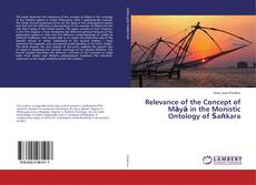 Bookcover of Relevance of the Concept of Māyā in the Monistic Ontology of Śaṅkara