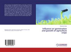 Bookcover of Influence on germination and growth of agriculture crops