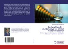 Capa do livro de Bacterial Model - an alternative for animal model in research