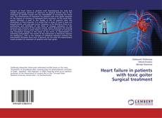 Bookcover of Heart failure in patients with toxic goiter Surgical treatment