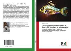 Bookcover of L'ecologia comportamentale di Zebrafish studiata in laboratorio
