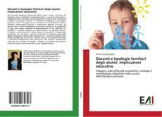Copertina di Docenti e tipologie familiari degli alunni: implicazioni educative