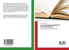 """Bookcover of La """"rivoluzione gentile"""" di Adriano Olivetti"""