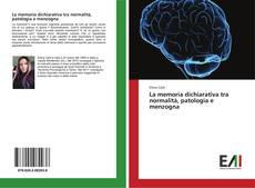 Capa do livro de La memoria dichiarativa tra normalità, patologia e menzogna