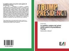 Bookcover of La politica estera nei primi cento giorni di presidenza Trump