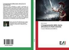 Bookcover of L'insegnamento della storia attraverso le fonti storiche