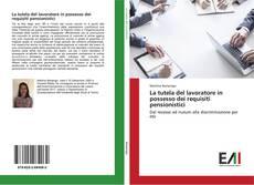 Portada del libro de La tutela del lavoratore in possesso dei requisiti pensionistici