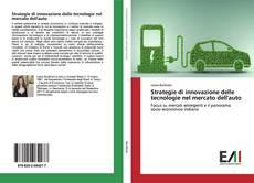 Copertina di Strategie di innovazione delle tecnologie nel mercato dell'auto