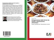 Copertina di Composizione delle farine da insetti a destinazione alimentare