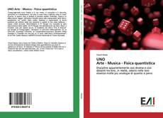 Bookcover of UNO Arte - Musica - Fisica quantistica