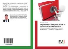 Bookcover of Crittografia Client-Side: analisi e sviluppo di un'applicazione