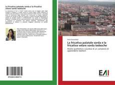 Buchcover von La fricativa palatale sorda e la fricativa velare sorda tedesche