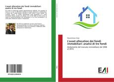 Bookcover of L'asset allocation dei fondi immobiliari: analisi di tre fondi