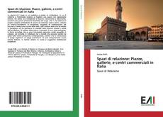 Borítókép a  Spazi di relazione: Piazze, gallerie, e centri commerciali in Italia - hoz