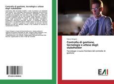 Copertina di Controllo di gestione, tecnologie e attese degli stakeholder