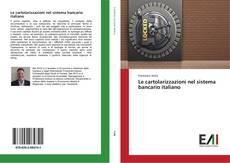 Portada del libro de Le cartolarizzazioni nel sistema bancario italiano