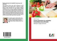 Portada del libro de Come prevenire la malattie transmesse da alimenti