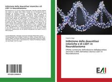 Bookcover of Inibizione delle deacetilasi istoniche e di LSD1 in Neuroblastoma