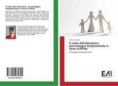 Copertina di Il ruolo dell'educatore.. personaggio fondamentale in tema d'affido