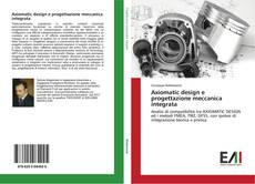 Обложка Axiomatic design e progettazione meccanica integrata