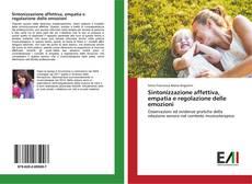 Bookcover of Sintonizzazione affettiva, empatia e regolazione delle emozioni
