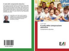 Bookcover of Il ruolo della comparazione educativa