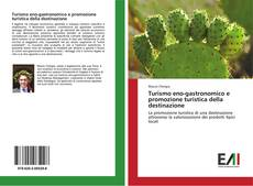 Copertina di Turismo eno-gastronomico e promozione turistica della destinazione