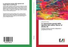 Copertina di La repressione penale delle opinioni dal codice 'Rocco' al diritto UE