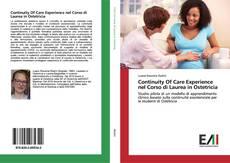 Continuity Of Care Experience nel Corso di Laurea in Ostetricia kitap kapağı