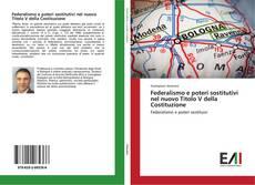 Federalismo e poteri sostitutivi nel nuovo Titolo V della Costituzione的封面