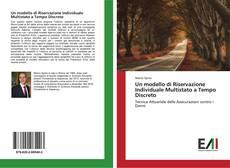 Un modello di Riservazione Individuale Multistato a Tempo Discreto kitap kapağı